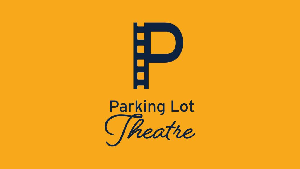 Parking Lot Theatre.