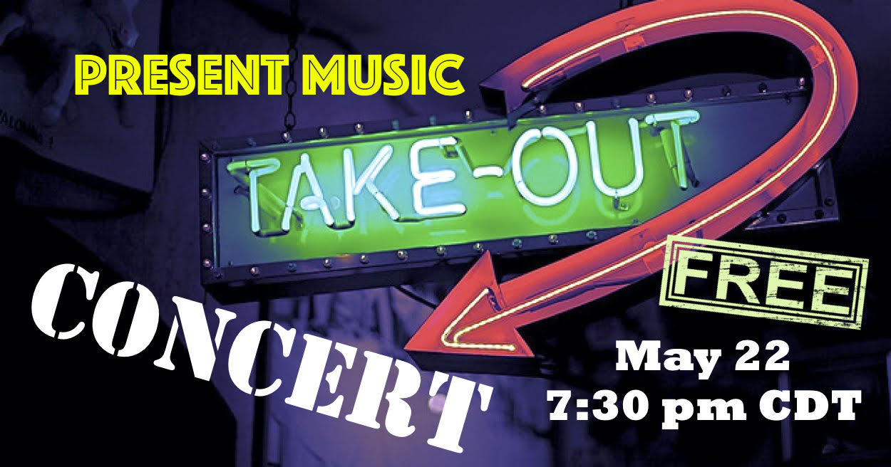 Present Music: Take Out Concert.