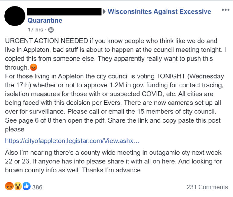 """Wisconsinites Against Excessive Quarantine is among the groups that drummed up opposition to Appleton's plans to ask for state reimbursement for contacting tracing, falsely telling followers that the city planned to install surveillance cameras. """"Somebody is doing some fear mongering,"""" says Appleton City Council member Katie Van Zeeland. The name and photo of the person sending the Facebook post was covered by Wisconsin Watch to obscure the person's identity. Screenshot from Facebook."""