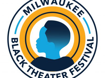 Theater: MCT Offers Milwaukee Black Theater Festival