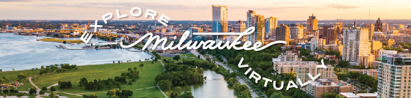 VISIT Milwaukee launches virtual tour of Milwaukee in advance of DNC