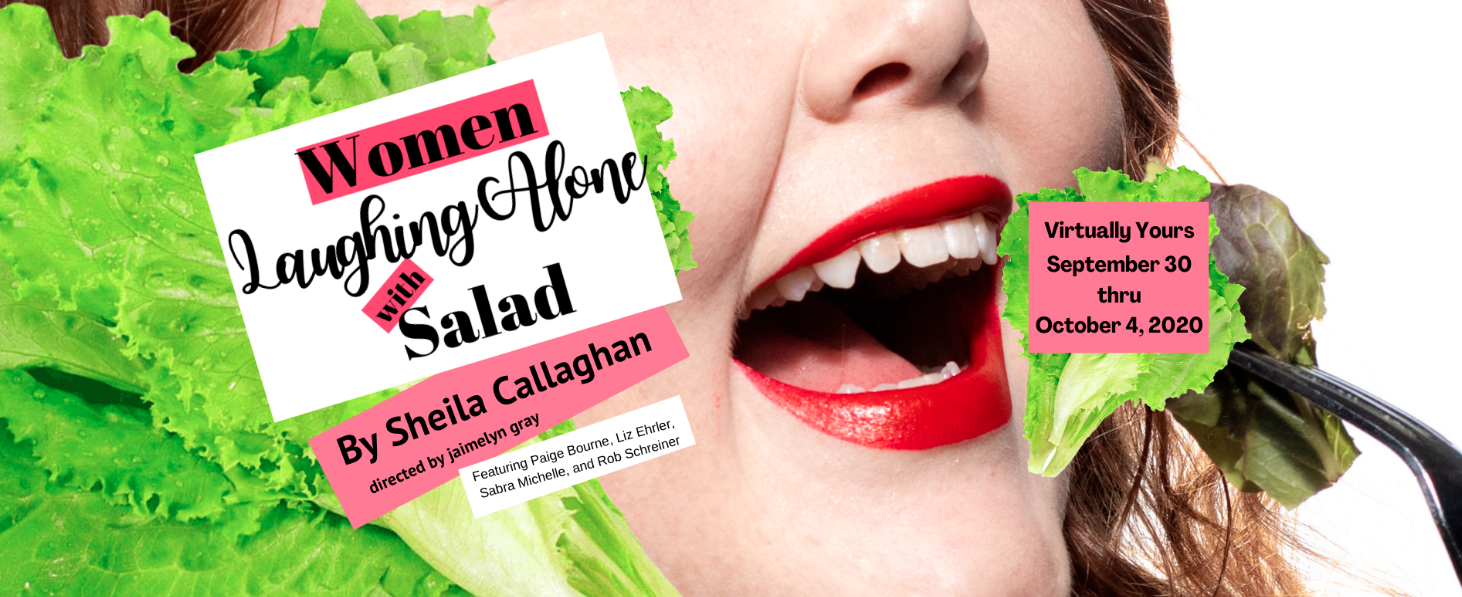 Sheila Callaghan's Women Laughing Alone While Eating Salad