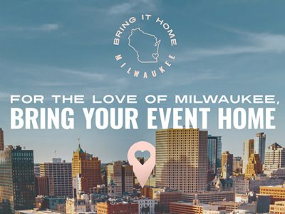 VISIT Milwaukee Launches Community-Wide 'Bring It Home' Campaign