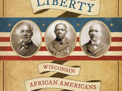 Make Way for Liberty Details Service of Wisconsin African Americans in the Civil War