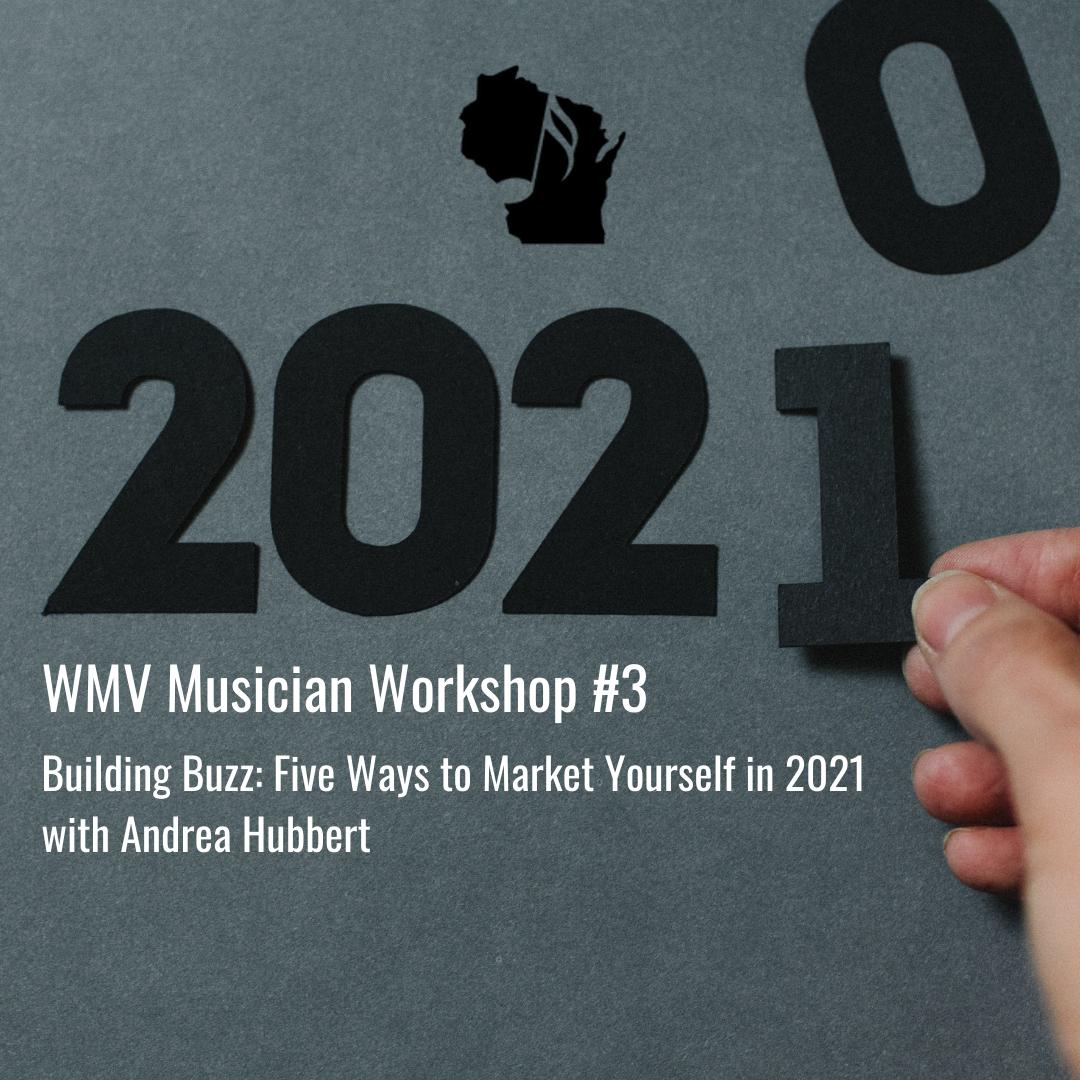 WMV Musician Workshop #3: Building Buzz