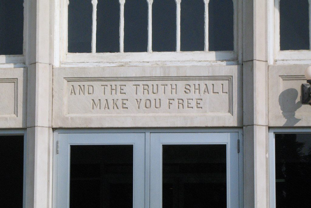 """""""And the truth shall make you free."""" (CC BY-SA 2.5) https://creativecommons.org/licenses/by-sa/2.5/deed.en"""