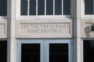 """And the truth shall make you free."" (CC BY-SA 2.5) https://creativecommons.org/licenses/by-sa/2.5/deed.en"