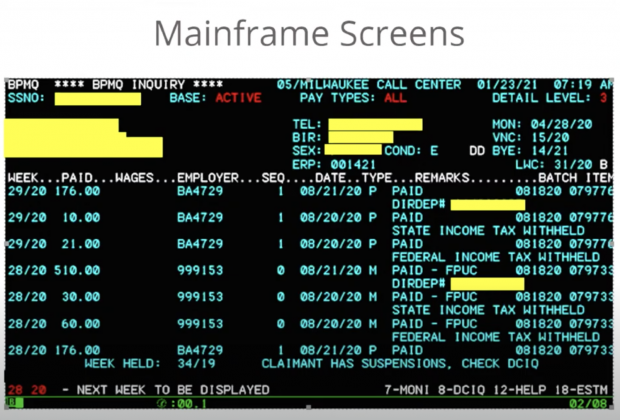"A screenshot of the Wisconsin Department of Workforce Development's ""mainframe screen,"" one of more than 100 different screens DWD staff use to process unemployment claims in the department's aging computer system. Screenshot from Gov. Tony Evers' YouTube channel"