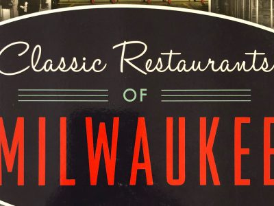 Dining: Remembering Milwaukee's Classic Restaurants
