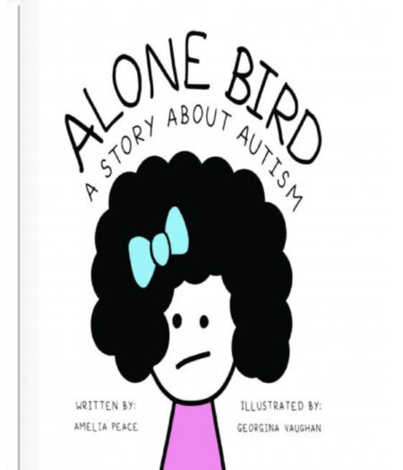 """Alone Bird: A Story About Autism."""