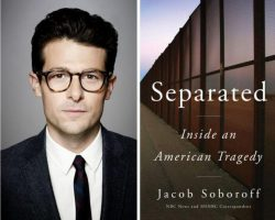Jacob Soboroff, Separated: Inside an American Tragedy (Custom House Publishing, 2020)