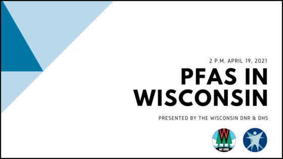 PFAS In Wisconsin Webinar 2 p.m. April 19