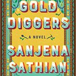 'Gold Diggers' By Sanjena Sathian