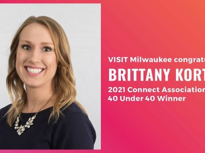 VISIT Milwaukee Director of Event Experience Brittany Korth is a 2021 Connect Association 40 Under 40 Honoree