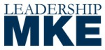 Leadership MKE Launches Campaign Around Spring Elections