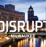 Disrupt Milwaukee Returns on November 8th